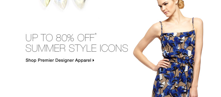 Up To 80% Off* Summer Style Icons
