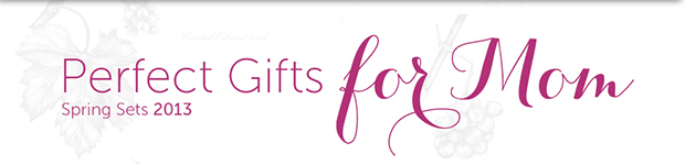 PERFECT GIFTS FOR MOM: Spring Sets 2013