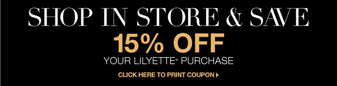 Shop In Store & Save 15% Off Your Lilyette Purchase