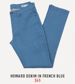 Howard Denim In French Blue $65