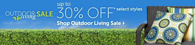Outdoor Living Sale Up To 30% OFF* select styles - Shop Outdoor Living Sale