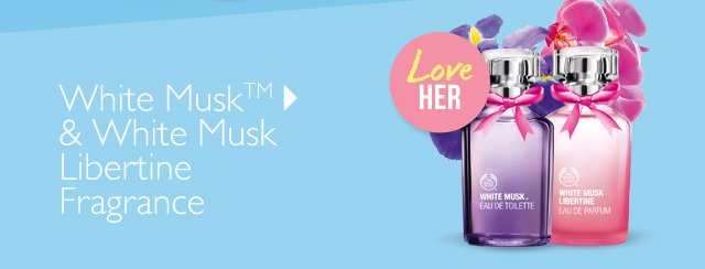 Love HER -- White Musk™ & White Musk Libertine Fragrance