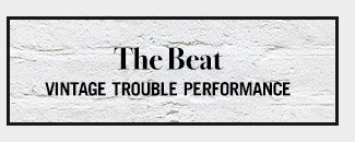 The Beat: Vintage Trouble Performance