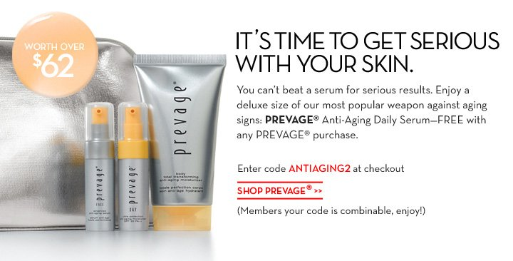 IT'S TIME TO GET SERIOUS WITH YOUR SKIN. WORTH OVER $62. You can't beat a serum for serious results. Enjoy a deluxe size of our most popular weapon against aging signs: PREVAGE® Anti-Aging Daily Serum - FREE with any PREVAGE® purchase. Enter code ANTIAGING2 at checkout. SHOP PREVAGE®. (Members your code is combinable, enjoy!)