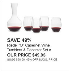 "SAVE 49% - Riedel ""O"" Cabernet Wine Tumblers & Decanter Set - OUR PRICE $49.95 (SUGG $98.00, 49% OFF SUGG. PRICE)"