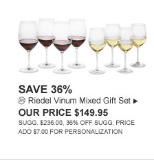 SAVE 36% - Riedel Vinum Mixed Gift Set - OUR PRICE $149.95 (SUGG. $236.00, 36% OFF SUGG. PRICE, ADD $7.00 FOR PERSONALIZATION)
