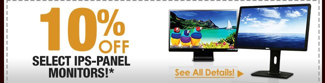 10% OFF SELECT IPS-PANEL MONITORS!*