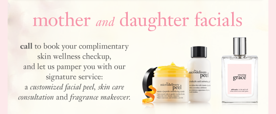 mothers and daughter facials call to book your complimentary skin wellness checkup, and let us pamper you with our signature service: a customized facial peel, skin care consultation and fragrance makeover.
