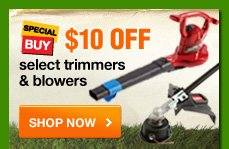 $10 OFF select trimmers & blowers