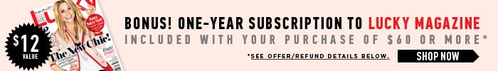 Bonus! One Year Subscription to Lucky Magazine - Shop Now