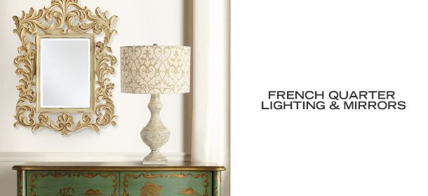 FRENCH QUARTER LIGHTING & MIRRORS, Event Ends May 12, 9:00 AM PT >