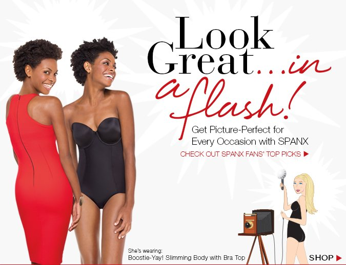 Look Great...In a Flash! Get Picture Perfect for Every Occasion with SPANX. Shop.