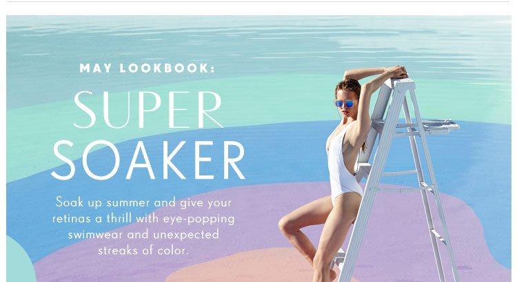 May Lookbook: Super Soaker