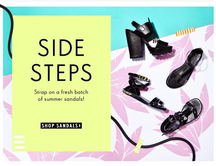 Side Steps: Strap on a fresh batch of summer sandals!