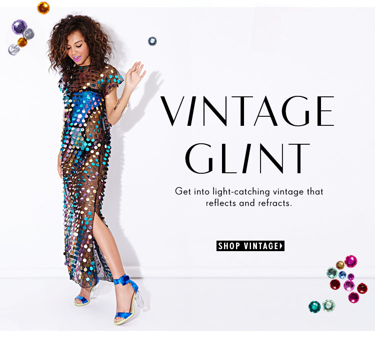 Vintage Glint: Get into light-catching vintage that reflects and refracts