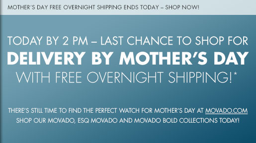 TODAY BY 2PM - LAST CHANCE TO SHOP FOR DELIVERY BY MOTHER'S DAY WITH FREE OVERNIGHT SHIPPPING!*
