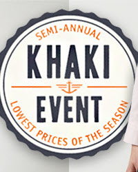 SEMI-ANNUAL KHAKI EVENT – LOWEST PRICES OF THE SEASON