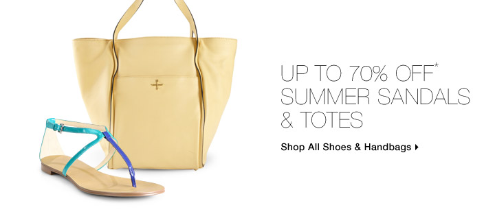 Up To 70% Off* Summer Sandals & Totes