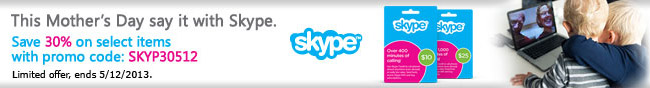 This Mother's Day say it with Skype. Save 30% on select items with promo code: SKYP30512. Limited offer, ends 5/12/2013.