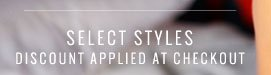 Select Styles | Discount Applied At Checkout