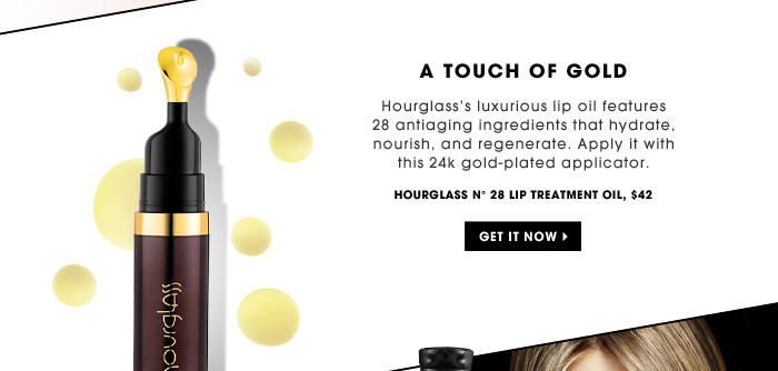 A Touch Of Gold. Hourglass' luxurious lip oil features 28 antiaging ingredients that hydrate, nourish, and regenerate. Apply it with this 24k gold-plated applicator. Get it now. new. Hourglass N 28 Lip Treatment Oil, $42