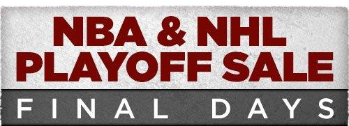 NBA and NHL Playoff Sale - Final Days!
