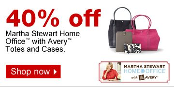 40% off  Martha Stewart Home office with Avery totes and Cases. Shop  now.