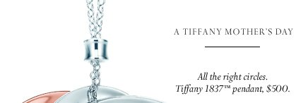 A Tiffany Mother's Day - All the right circles. Tiffany 1837™ pendant, $500.