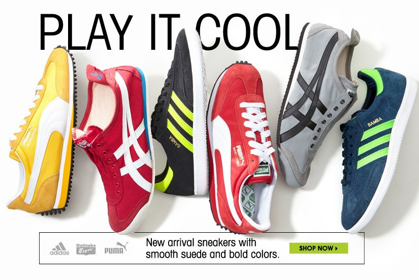 PLAY IT COOL New arrival sneakers with smooth suede and bold colors. SHOP NOW