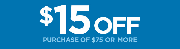 $15 OFF     PURCHASE OF $75 OR MORE
