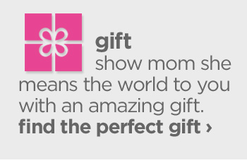 gift.     show mom she means the world to you with an amazing gift. find the  perfect gift ›
