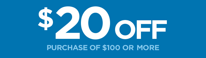 $20 OFF     PURCHASE OF $100 OR MORE