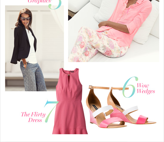 5. Cool graphics 6. Wow wedges 7. The flirty dress        SHOP NOW