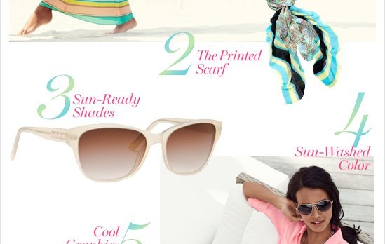2. The printed scarf 3. Sun–ready shades 4. Sun–washed color