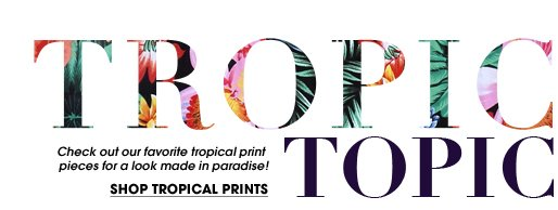 Shop Tropic Topic