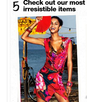 Check out our most irresistible items