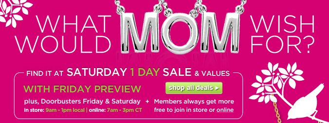 WHAT WOULD MOM WISH FOR? | Find it at Saturday 1 Day Sale & Values with Friday preview | shop all deals