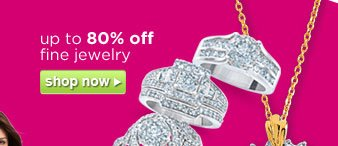 up to 80% off fine jewelry | shop now