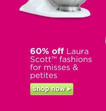 60% off Laura Scott(TM) fashions  for misses & petites | shop now