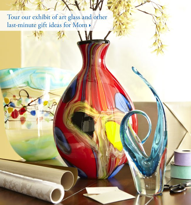 Tour our exhibit of art glass and other last-minute gift ideas for Mom