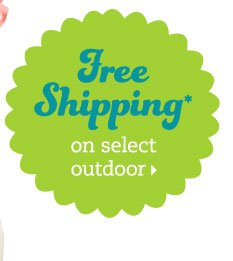 Free shipping* on select outdoor