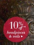 10% Off headpieces & veils