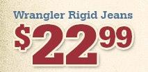 Wrangler Rigids only 22 99