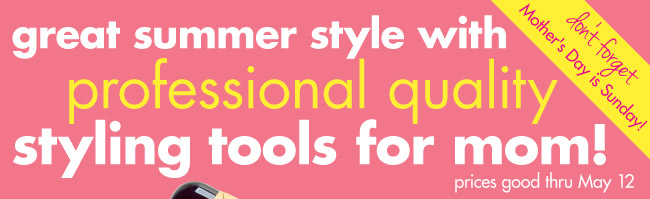 great summer style with professional quality styling tools!