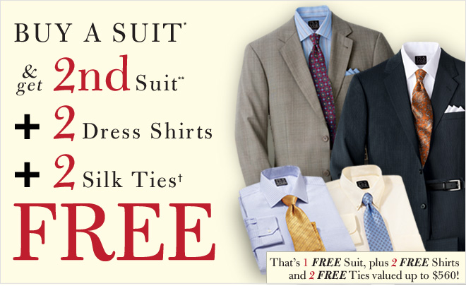 Buy A Suit* & Get 2nd Suit** + 2 Dress Shirts + 2 Silk Ties† Free