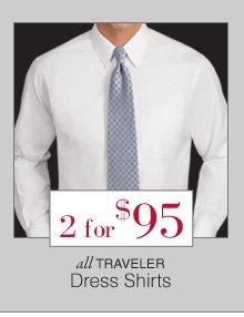 2 for $95 - Traveler Dress Shirts