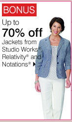 BONUS Up to 70% off Jackets from Studio Works® Relativity® and Notations® Shop now.