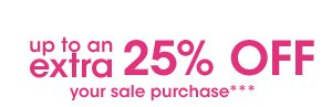 Up to an extra 25% off your sale purchase***