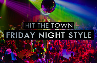 Hit the Town: Friday Night Styles