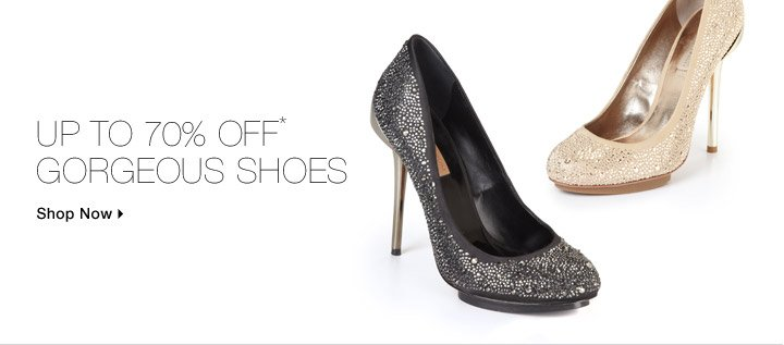 Up To 70% Off* Gorgeous Shoes